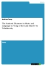 "Titel: The Semiotic Elements in Music and Language in ""Song of the Lark: March"" by Tchaikovsky"