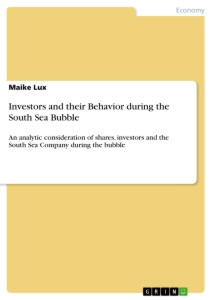 Titel: Investors and their Behavior during the South Sea Bubble