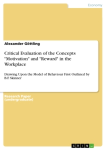 "Titel: Critical Evaluation of the Concepts ""Motivation"" and ""Reward"" in the Workplace"
