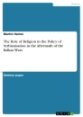 Titel: The Role of Religion in the Policy of Serbianisation in the Aftermath of the Balkan Wars