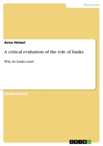Titel: A critical Evaluation of the Role of Banks
