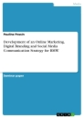 Titel: Development of an Online Marketing, Digital Branding and Social Media Communication Strategy for BMW