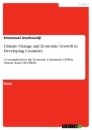 Titel: Climate Change and Economic Growth in Developing Countries