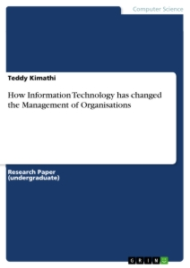 Titel: How Information Technology has changed the Management of Organisations