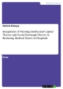 Titel: Integration of Nursing Intellectual Capital Theory and Social Exchange Theory in Reducing Medical Errors in Hospitals