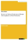 Titel: Review on Chicken Production in Ethiopia with emphasis on Meat Production