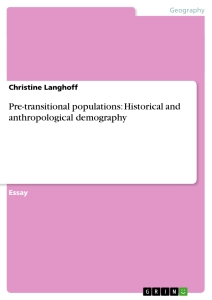 Titel: Pre-transitional populations: Historical and anthropological demography