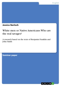 Titel: White men or Native Americans: Who are the real savages?