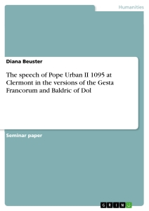 Titel: The speech of Pope Urban II 1095 at Clermont in the versions of the Gesta Francorum and Baldric of Dol