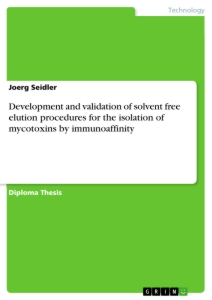 Titel: Development and validation of solvent free elution procedures for the isolation of mycotoxins by immunoaffinity