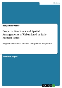Titel: Property Structures and Spatial Arrangements of Urban Land in Early Modern Times