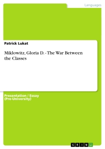 an analysis of the war between the classes by gloria d miklowitz The war between the classes is a novel written by gloria d miklowitz the  novel explores  1 summary 2 themes 3 subplot 4 references summary[edit.