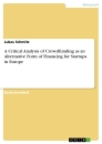 Titel: A Critical Analysis of Crowdfunding as an Alternative Form of Financing for Startups in Europe