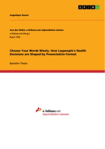 Title: Choose Your Words Wisely. How Laypeople's Health Decisions  are Shaped by Presentation Format