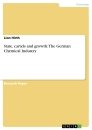 Titel: State, cartels and growth: The German Chemical Industry