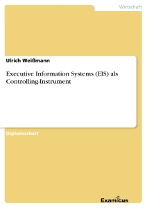 Titel: Executive Information Systems (EIS) als Controlling-Instrument
