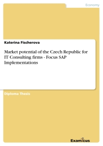 Title: Market potential of the Czech Republic for IT Consulting firms 	- Focus SAP Implementations