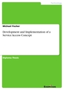 Titel: Development and Implementation of a Service Access Concept