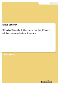 Titel: Word-of-Mouth: Influences on the Choice of Recommendation Sources