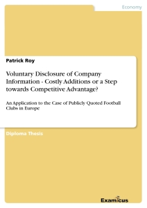 Titel: Voluntary Disclosure of Company Information - Costly Additions or a Step towards Competitive Advantage?