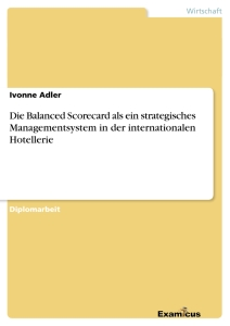 Titel: Die Balanced Scorecard als ein strategisches Managementsystem in der internationalen Hotellerie