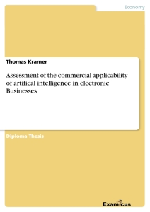 Titel: Assessment of the commercial applicability of artifical intelligence in electronic Businesses