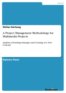 Titel: A Project Management Methodology for Multimedia Projects