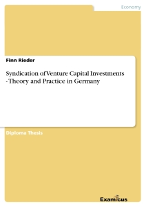 Titel: Syndication of Venture Capital Investments - Theory and Practice in Germany