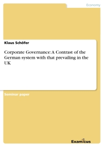 Titel: Corporate Governance: A Contrast of the German system with that prevailing in the UK