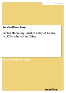 Titel: Global Marketing - Market Entry of 'Dr. Ing. hc. F. Porsche AG' in China