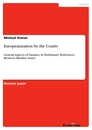 Titel: Europeanization by the Courts