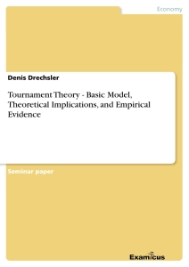 Titel: Tournament Theory - Basic Model, Theoretical Implications, and Empirical Evidence