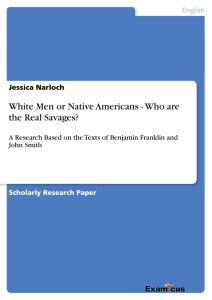 Titel: White Men or Native Americans - Who are the Real Savages?