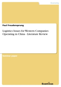 Titel: Logistics Issues for Western Companies Operating in China - Literature Review