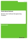 Titel: Review eines Software Reengineering Projektes