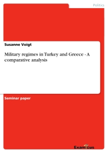 Titel: Military regimes in Turkey and Greece - A comparative analysis