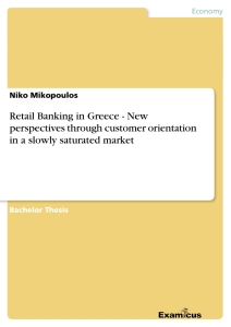 Titel: Retail Banking in Greece - New perspectives through customer orientation in a slowly saturated market