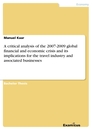 Titel: A critical analysis of the 2007-2009 global financial and economic crisis and its implications for the travel industry and associated businesses