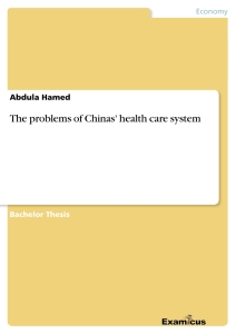 Titel: The problems of Chinas' health care system