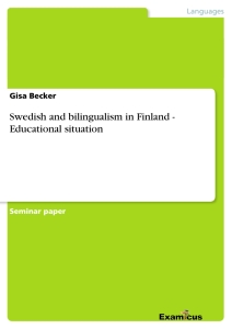 Titel: Swedish and bilingualism in Finland - Educational situation