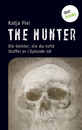 Titel: THE HUNTER:  Die Geister, die du rufst