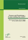 Titel: Finance and Psychology – A never-ending love story?! Behavioural Finance and its impact on the credit crunch in 2009
