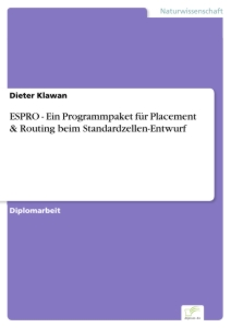 Titel: ESPRO - Ein Programmpaket für Placement & Routing beim Standardzellen-Entwurf