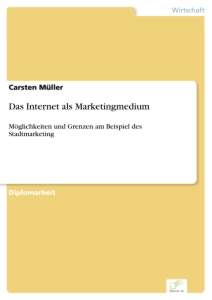 Titel: Das Internet als Marketingmedium