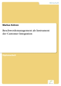 Titel: Beschwerdemanagement als Instrument der Customer Integration