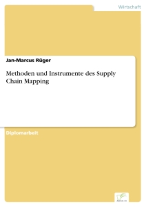 Titel: Methoden und Instrumente des Supply Chain Mapping