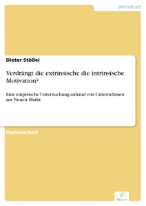 Titel: Verdrängt die extrinsische die intrinsische Motivation?