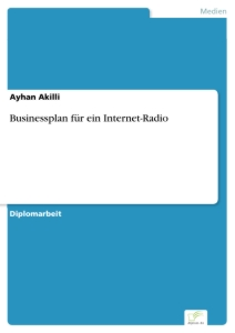 Titel: Businessplan für ein Internet-Radio