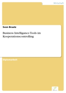 Titel: Business Intelligance-Tools im Kooperationscontrolling