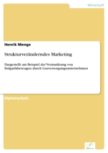 Titel: Strukturveränderndes Marketing
